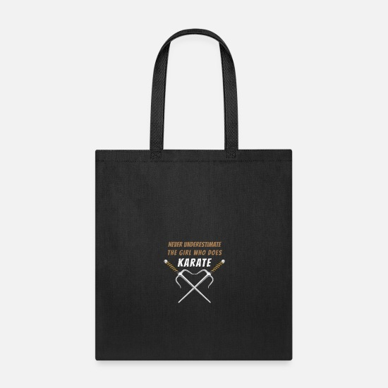 Never underestimate the girl who does Karate Sword Tote Bag