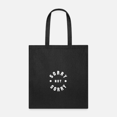 Sorry Awesome Sorry Not Sorry - Tote Bag