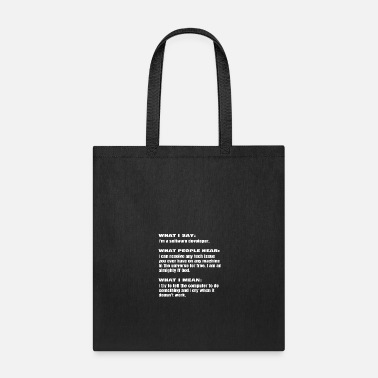 Computer What I Say Funny Software Developer Coder Gift - Tote Bag