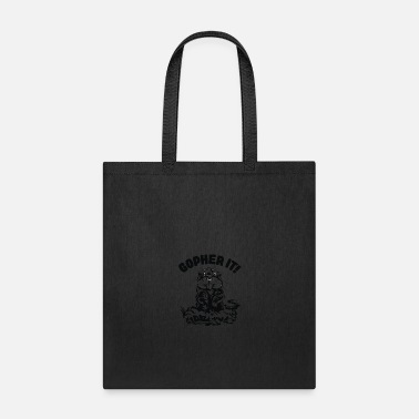 Gopher Gopher It - Tote Bag