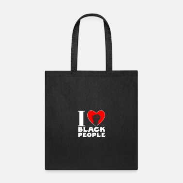 Black People I Love Black People - Tote Bag