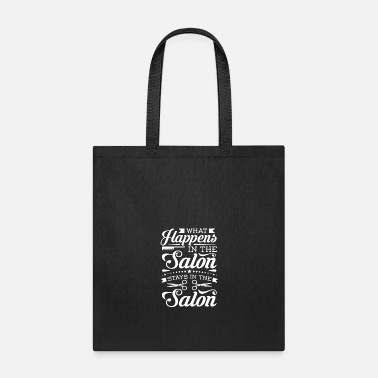 Salon What Happens in the Salon - Tote Bag