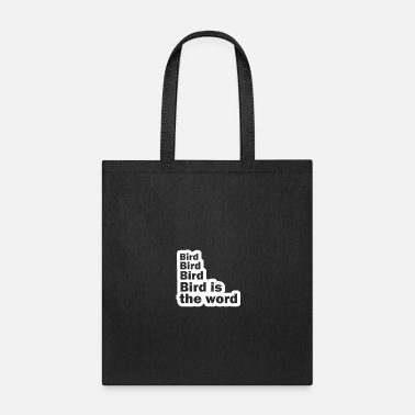 Bird Bird Bird Bird Bird Is The Word - Tote Bag