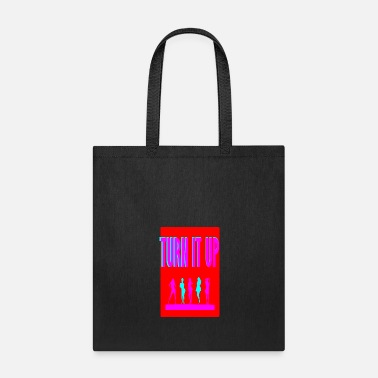 Turn Up turn it up - Tote Bag