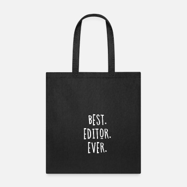 Editor Best Editor Ever for Great Editors - Tote Bag