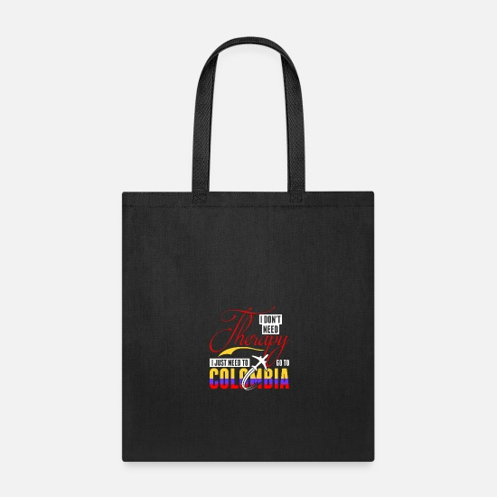 Need Bags & Backpacks - I Dont Need Therapy Need Go To Colombia - Tote Bag black