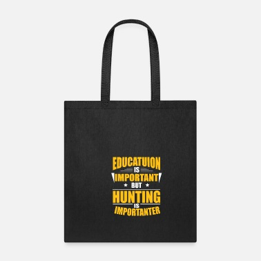 Education Culture HUNTING IS IMPORTANTER - Tote Bag