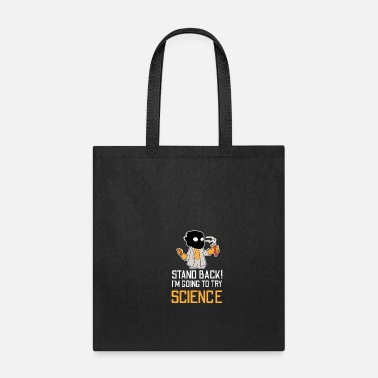 Chemistry Stand back in going to try science - Tote Bag