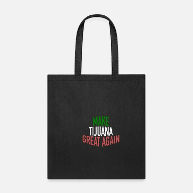 El Salvador Make Tijuana Great Again Political Statement - Tote Bag
