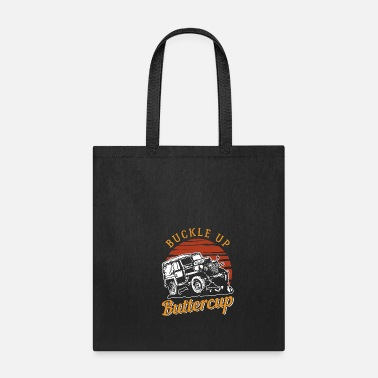 Rally Buckle Up Buttercup | Jeep Life - Tote Bag
