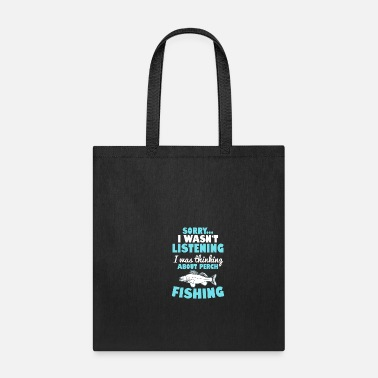 Mother Perch Sorry I Wasn't Listening Gift - Tote Bag
