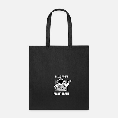 Ufo Hello From Planet Earth Earth Astronaut Cosmonaut - Tote Bag