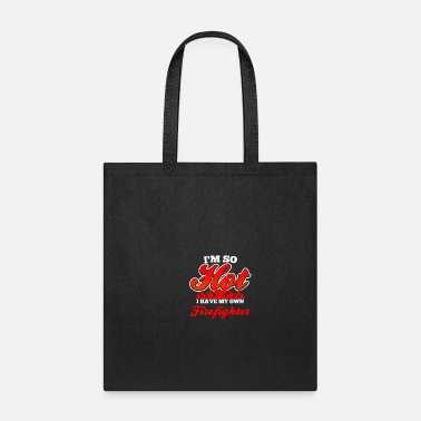 Axe Im A Firefighter I'm So Hot Gift - Tote Bag