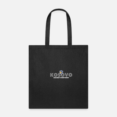Against Kosovo Against Everybody - Tote Bag