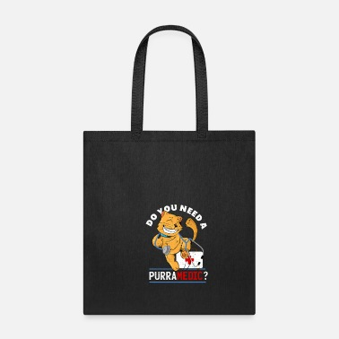 Day Do you need a PURRAMEDIC? Cat, Vets & Pets Gift - Tote Bag