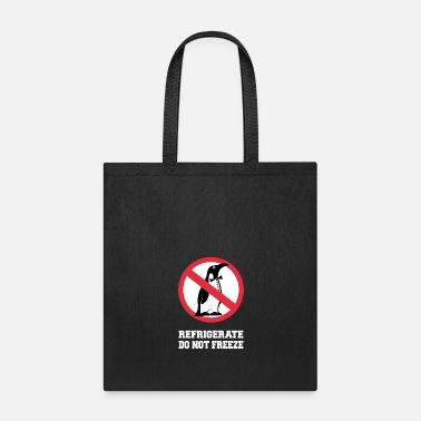 Prohibition Refrigerate do not freeze - Penguin white - Tote Bag