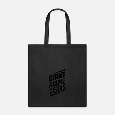 Labor Giant anime tears - Anime quote - Tote Bag