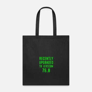 Tech No Recently Upgraded To Version 76.0 76th Birthday - Tote Bag