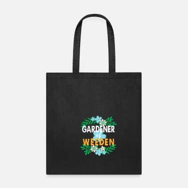 Plant Grounds Funny Gardener of Weeden product Gift For Plant - Tote Bag