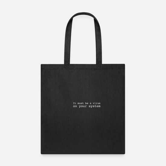 Code Bags & Backpacks - It must be a virus on your system - Tote Bag black