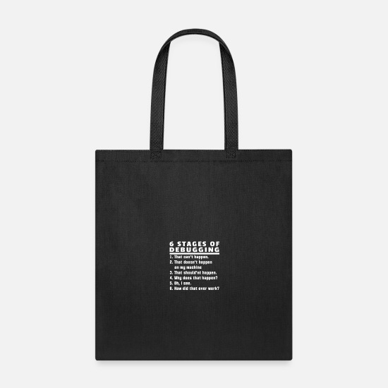Programming Bags & Backpacks - Six Stages of Debugging - Tote Bag black