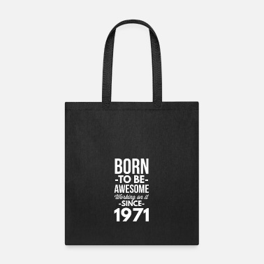 Since Since 1971 - Tote Bag
