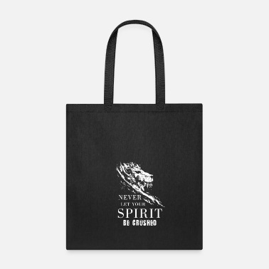 Weird never let spirit be crushed 10 - Tote Bag