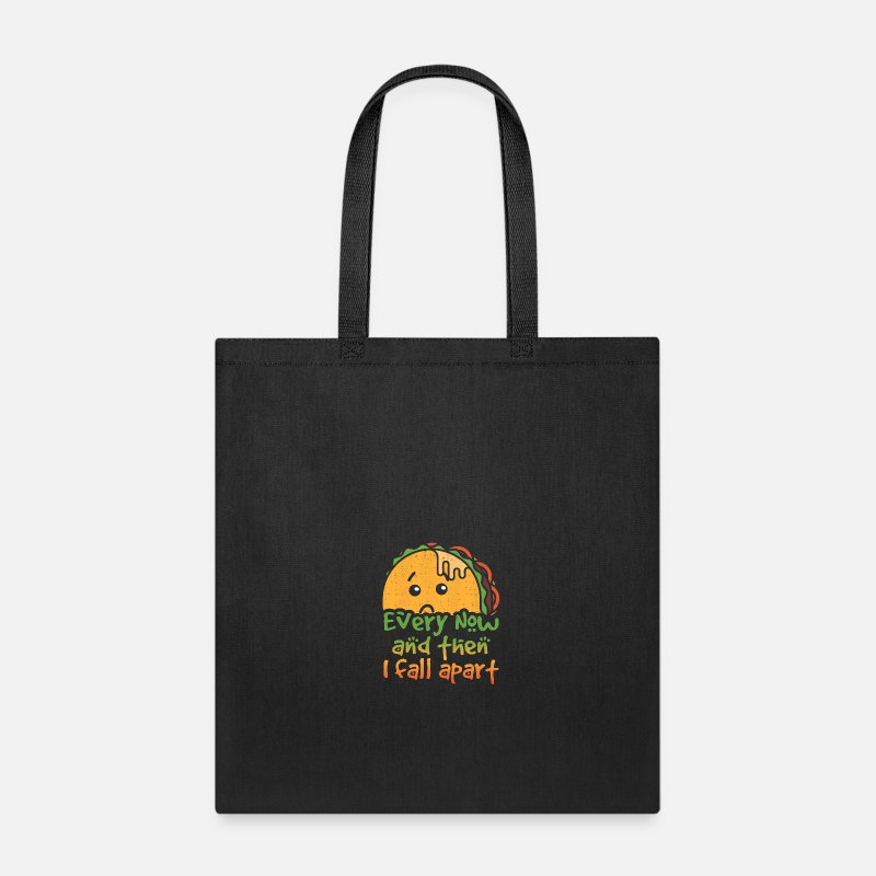 Fall Bags & backpacks - Taco Tuesday Every Now and Then I Fall Apart - Tote Bag black