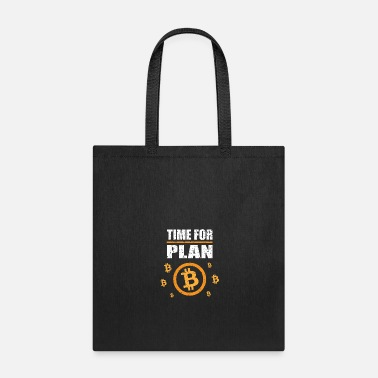 Cash Bitcoin BTC - Time for a Plan - Digital Money - Tote Bag