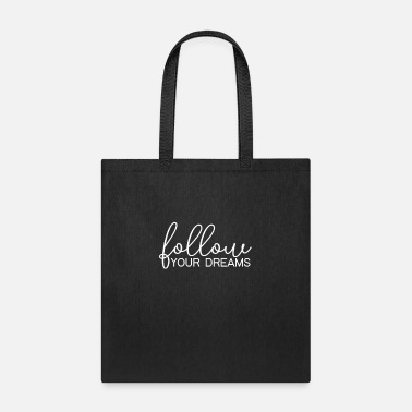 Achieve Your Dreams Follow Your Dreams Successfully Achieve Goals - Tote Bag