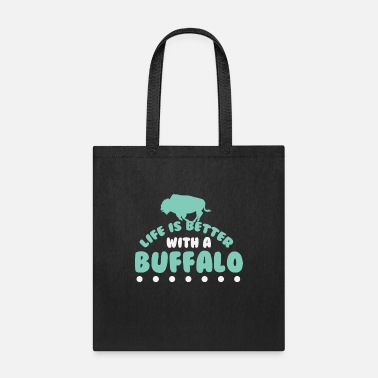 Buffalo Funny Bison: Life Is Better With A Buffalo - Tote Bag