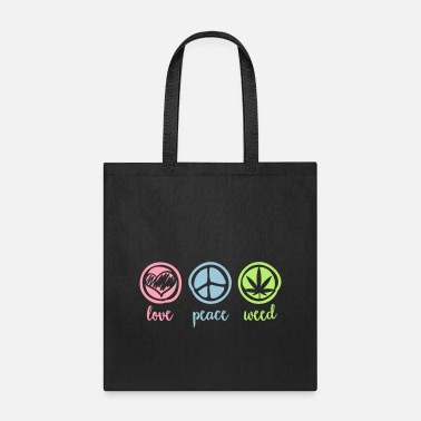 Cannabis love and peace and weed dope marijuana - Tote Bag