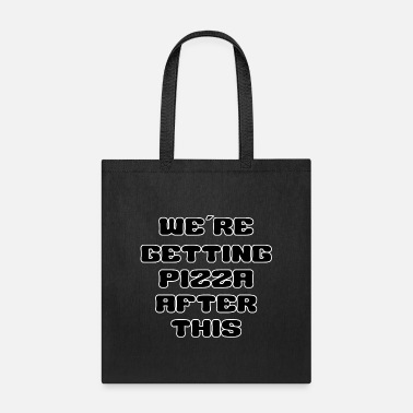 Hunger We are getting Pizza after this - Tote Bag