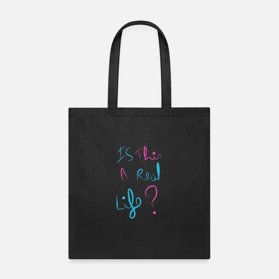 Trend Bags & Backpacks - Is this a real life ?❤Exclusive design gift for... - Tote Bag black