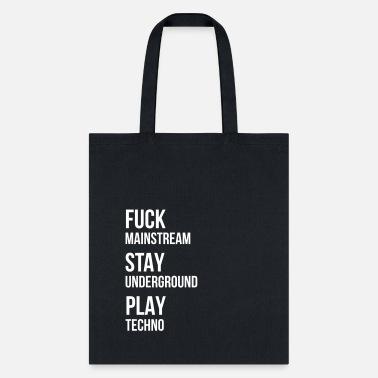 Fuck Mainstream Techno Underground Club Dj Party Tote Bag