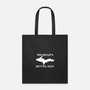 Michigan Michigan Better Half Upper Peninsula Yoopers 906 U - Tote Bag