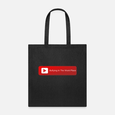 Bullying In The Work Place - Against Bullying - Tote Bag