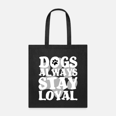 White House DOGS ARE ALWAYS LOYAL PAW - Tote Bag