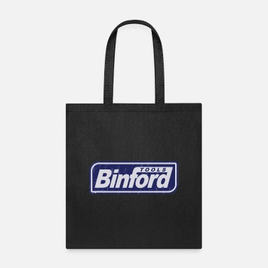 Binford Tool Time Binford Tools is proud to present - Tote Bag