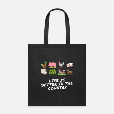 Country Life life is better in the country - Tote Bag