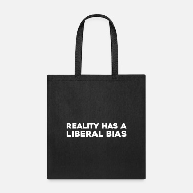 Social Democracy Text: Reality has a liberal bias (white) - Tote Bag
