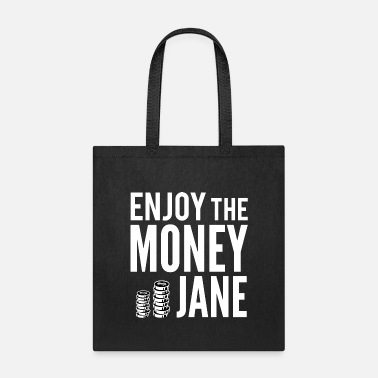 Enjoy Enjoy The Money - Tote Bag