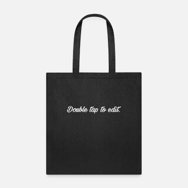 Double Tap To Edit - Tote Bag