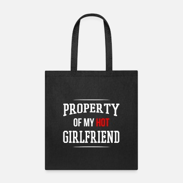 Hot Girlfriend Property Of My Hot Girlfriend - Tote Bag