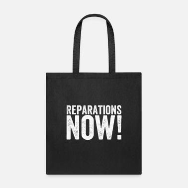 Reparations Reparations NOW! - Tote Bag