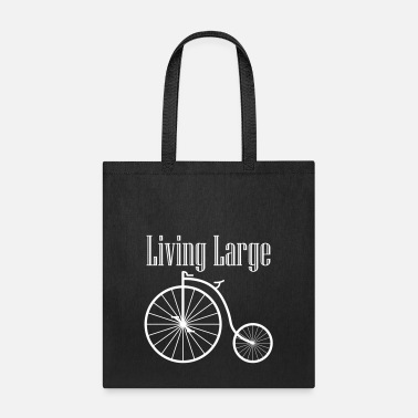 Living Large LIVING LARGE - Tote Bag