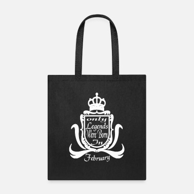 only legends were born in February - Tote Bag