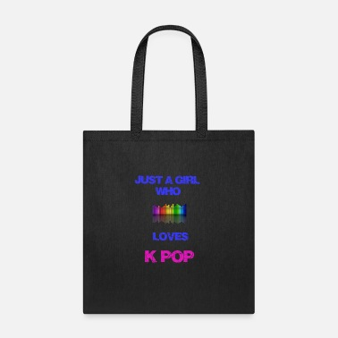 Just a Girl Who Loves K Pop - Tote Bag
