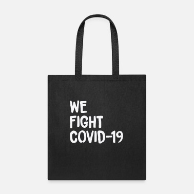 Together WE FIGHT COVID - Tote Bag