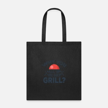 Grillmaster Why you all up in my GRILL? - Tote Bag